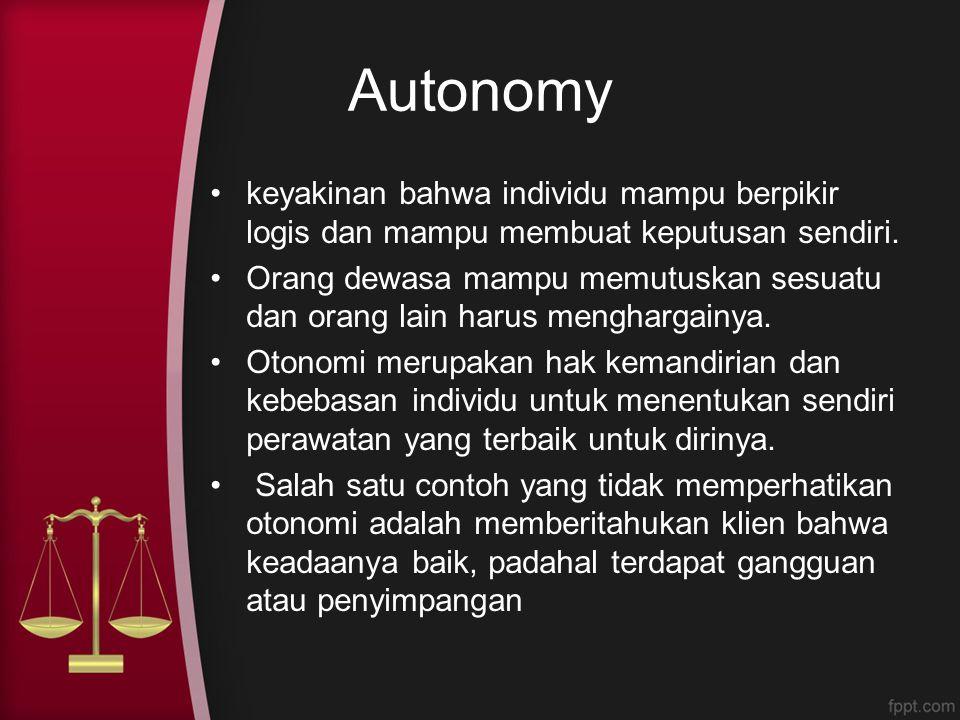 Autonomy keyakinan bahwa individu mampu berpikir logis dan mampu membuat keputusan sendiri. Orang dewasa mampu memutuskan sesuatu dan orang lain harus