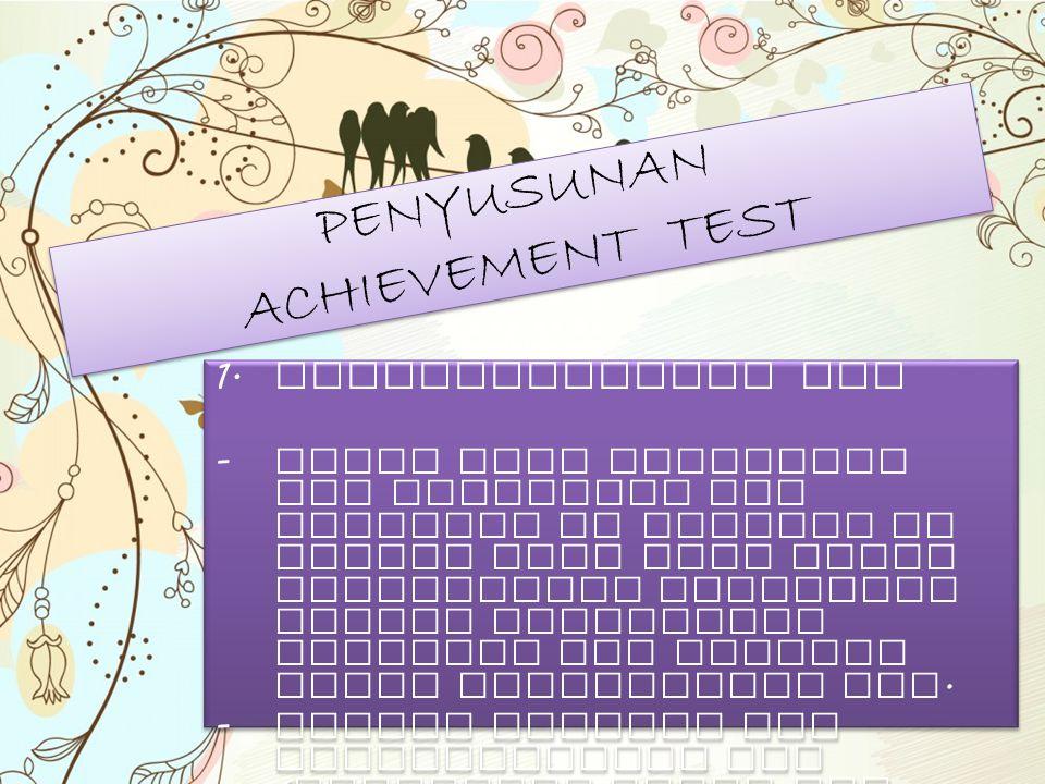 PENYUSUNAN ACHIEVEMENT TEST 1. Mendefinisikan Tes - Salah satu kelaziman dlm pnyusunan tes prestasi mt pljaran yg dsusun oleh guru adalh pemanfaatan t