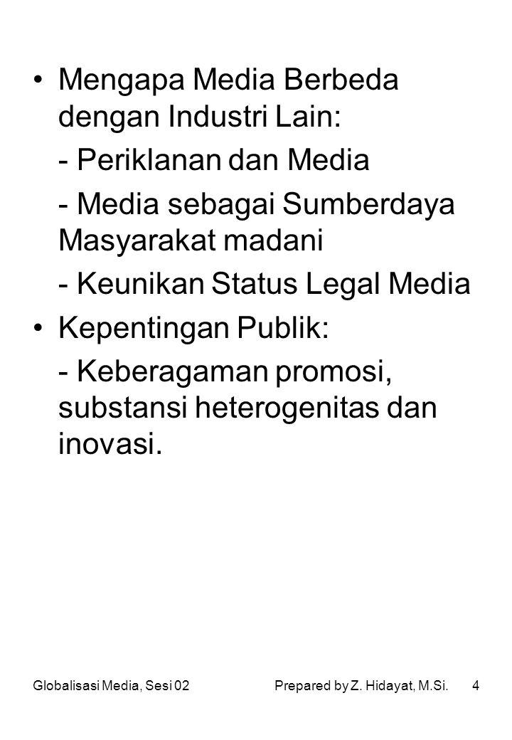 4 Mengapa Media Berbeda dengan Industri Lain: - Periklanan dan Media - Media sebagai Sumberdaya Masyarakat madani - Keunikan Status Legal Media Kepent