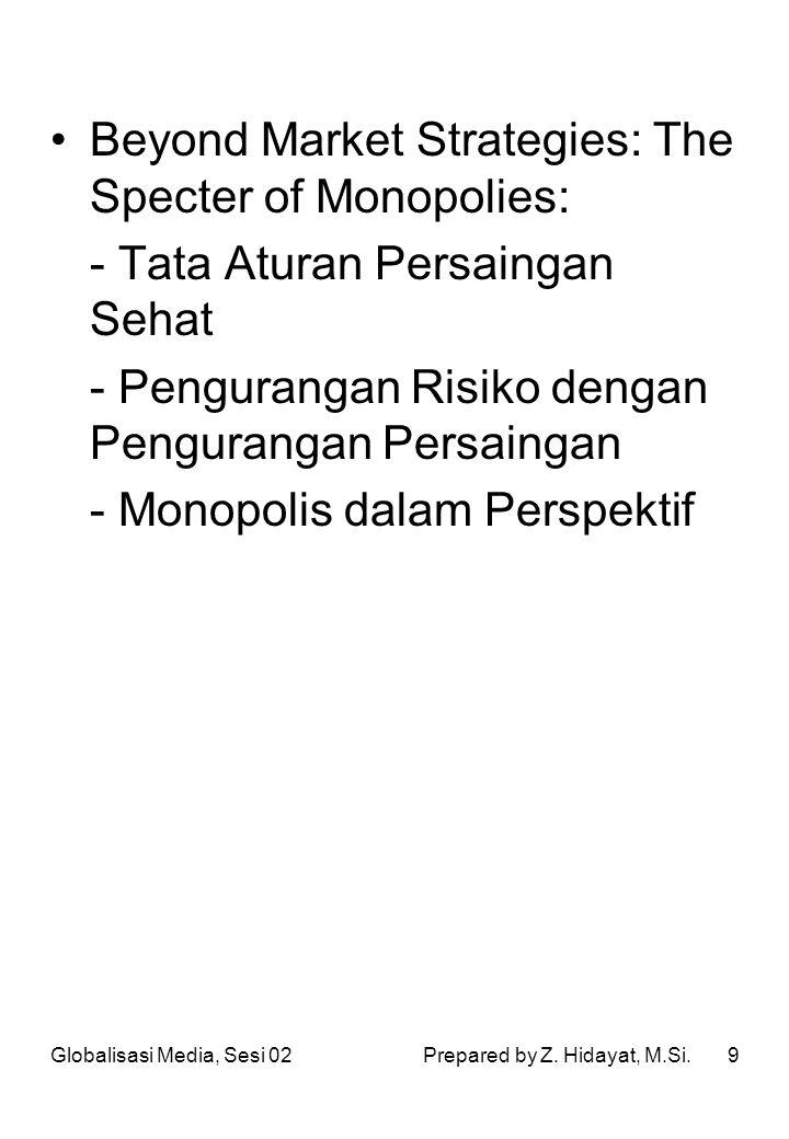 9 Beyond Market Strategies: The Specter of Monopolies: - Tata Aturan Persaingan Sehat - Pengurangan Risiko dengan Pengurangan Persaingan - Monopolis d