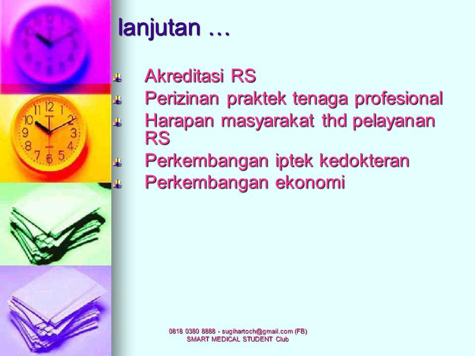 0818 0380 8888 - sugihartoch@gmail.com (FB) SMART MEDICAL STUDENT Club FAKTOR LUAR YG MEMENGARUHI SISTEM RS Peraturan pemerintah Sistem Kesehatan Nasi