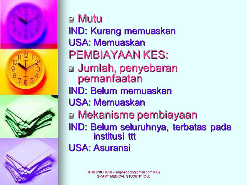 PERBANDINGAN Sistem Kesehatan di Indonesia & USA PELAYANAN KES: Penyebaran jenis, bentuk dan jumlah IND: Jelas peraturannya USA: Tdk jelas Hubungan an