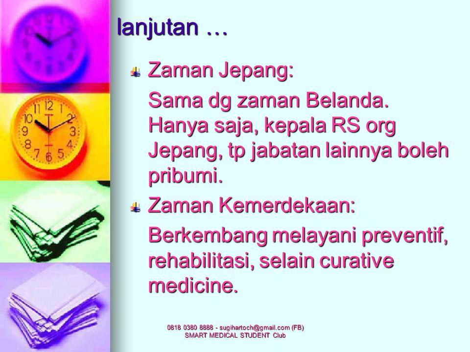 0818 0380 8888 - sugihartoch@gmail.com (FB) SMART MEDICAL STUDENT Club SEJARAH RS di Indonesia Zaman Belanda: RS Pemerintah Keperluan militer Org prib