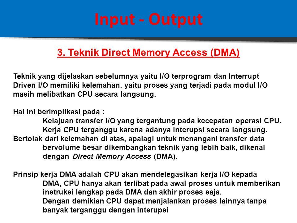 Input - Output 3. Daisy Chain Teknik yang lebih efisien adalah daisy chain, yang menggunakan hardware poll. Seluruh modul I/O tersambung dalam saluran