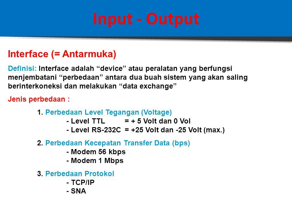 """Input - Output Peripheral Definisi : Peripheral adalah semua jenis """"device"""" (=peralatan) yang berinteraksi dengan CPU melalui Modul I/O. Ada 3 jenis P"""