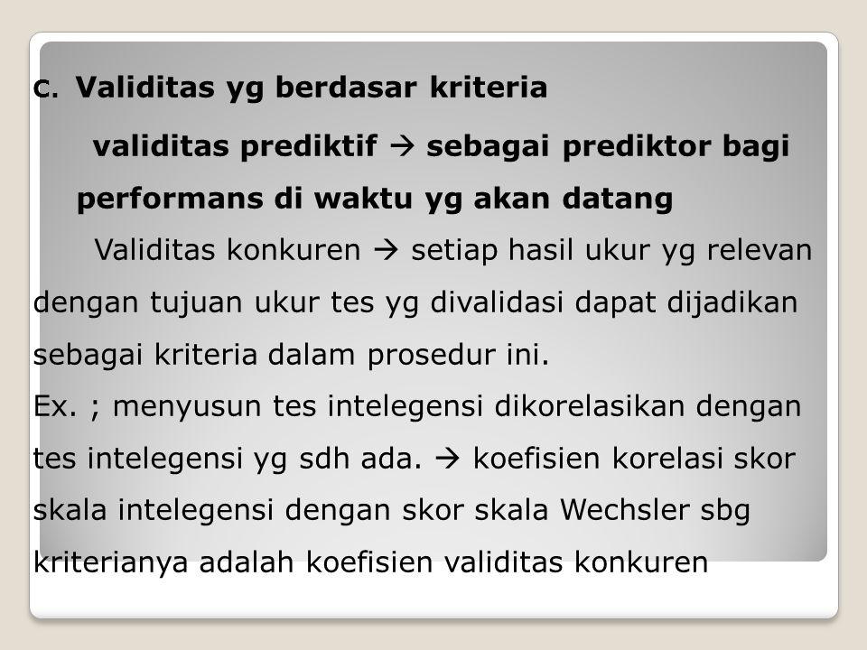 C. Validitas yg berdasar kriteria validitas prediktif  sebagai prediktor bagi performans di waktu yg akan datang Validitas konkuren  setiap hasil uk