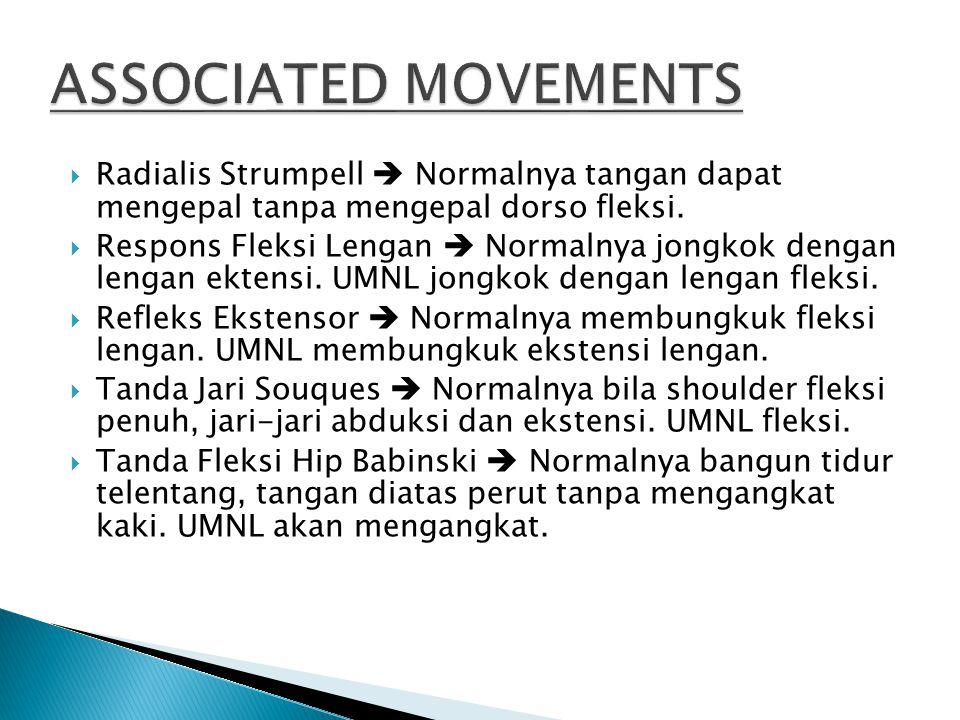  Radialis Strumpell  Normalnya tangan dapat mengepal tanpa mengepal dorso fleksi.  Respons Fleksi Lengan  Normalnya jongkok dengan lengan ektensi.