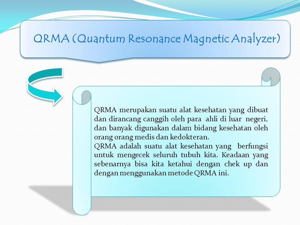 QRMA merupakan suatu alat kesehatan yang dibuat dan dirancang canggih oleh para ahli di luar negeri, dan banyak digunakan dalam bidang kesehatan oleh