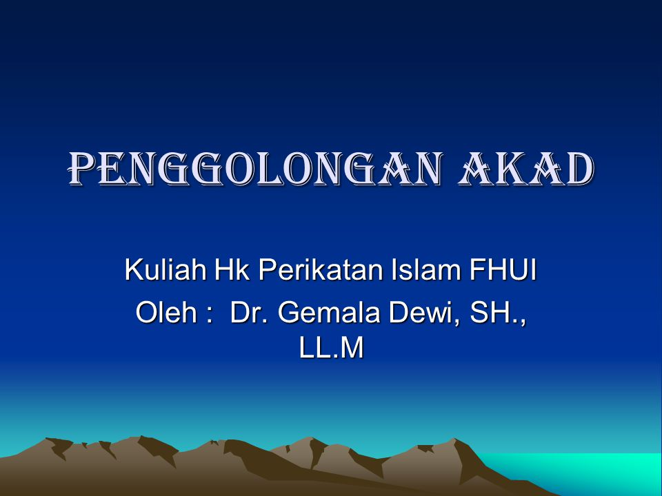 Penggolongan Akad Kuliah Hk Perikatan Islam FHUI Oleh : Dr. Gemala Dewi, SH., LL.M