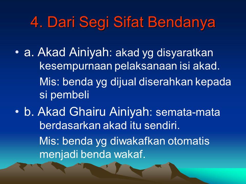 4.Dari Segi Sifat Bendanya a.