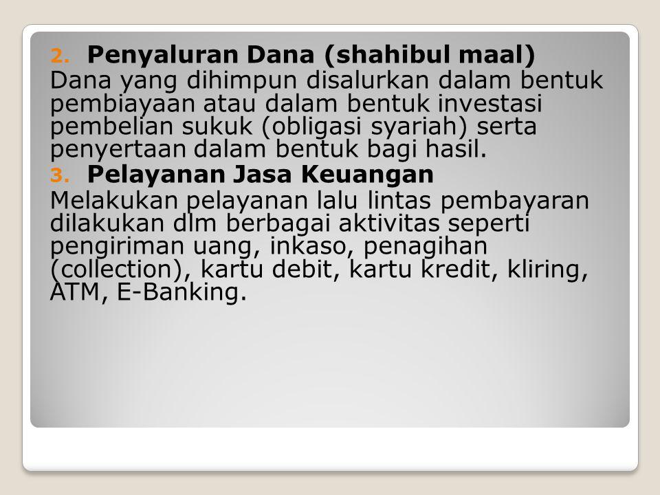 2. Penyaluran Dana (shahibul maal) Dana yang dihimpun disalurkan dalam bentuk pembiayaan atau dalam bentuk investasi pembelian sukuk (obligasi syariah