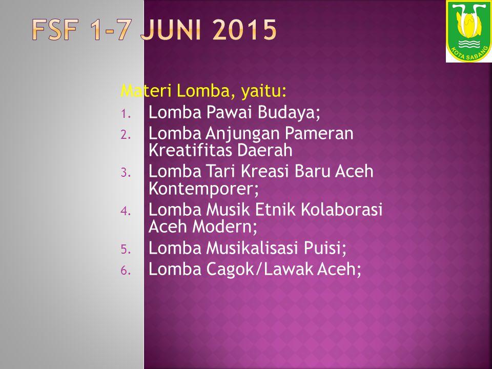 Materi Lomba, yaitu: 1. Lomba Pawai Budaya; 2. Lomba Anjungan Pameran Kreatifitas Daerah 3. Lomba Tari Kreasi Baru Aceh Kontemporer; 4. Lomba Musik Et
