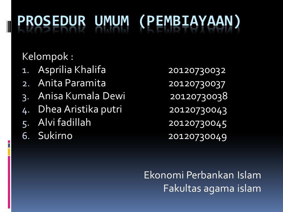 Kelompok : 1. Asprilia Khalifa 20120730032 2. Anita Paramita 20120730037 3.