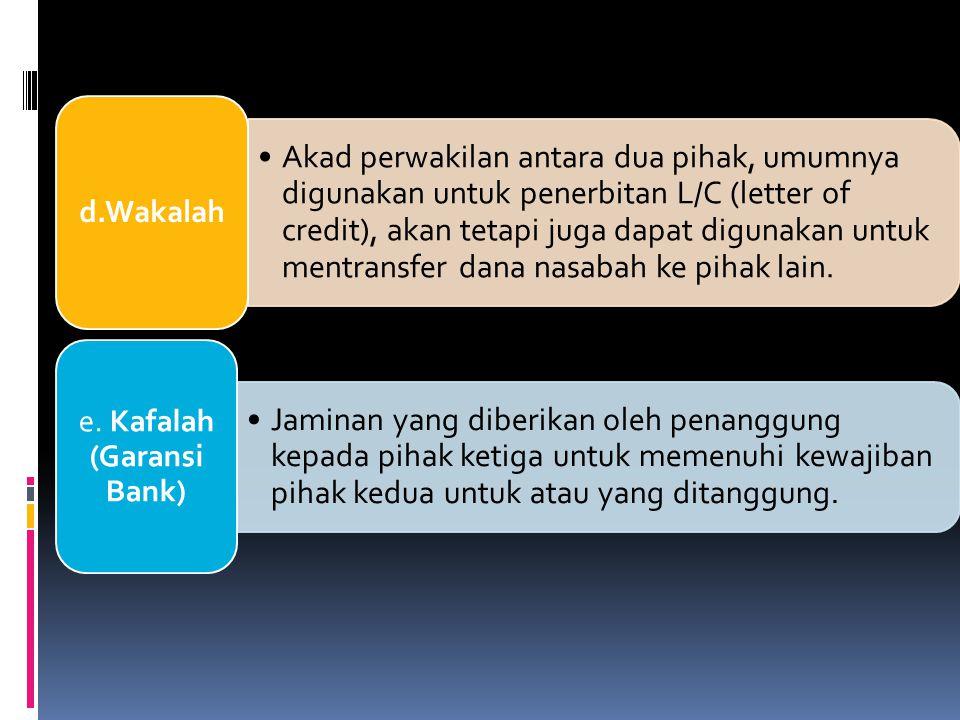 Akad perwakilan antara dua pihak, umumnya digunakan untuk penerbitan L/C (letter of credit), akan tetapi juga dapat digunakan untuk mentransfer dana nasabah ke pihak lain.