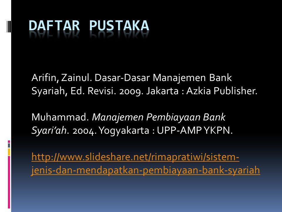 Arifin, Zainul.Dasar-Dasar Manajemen Bank Syariah, Ed.