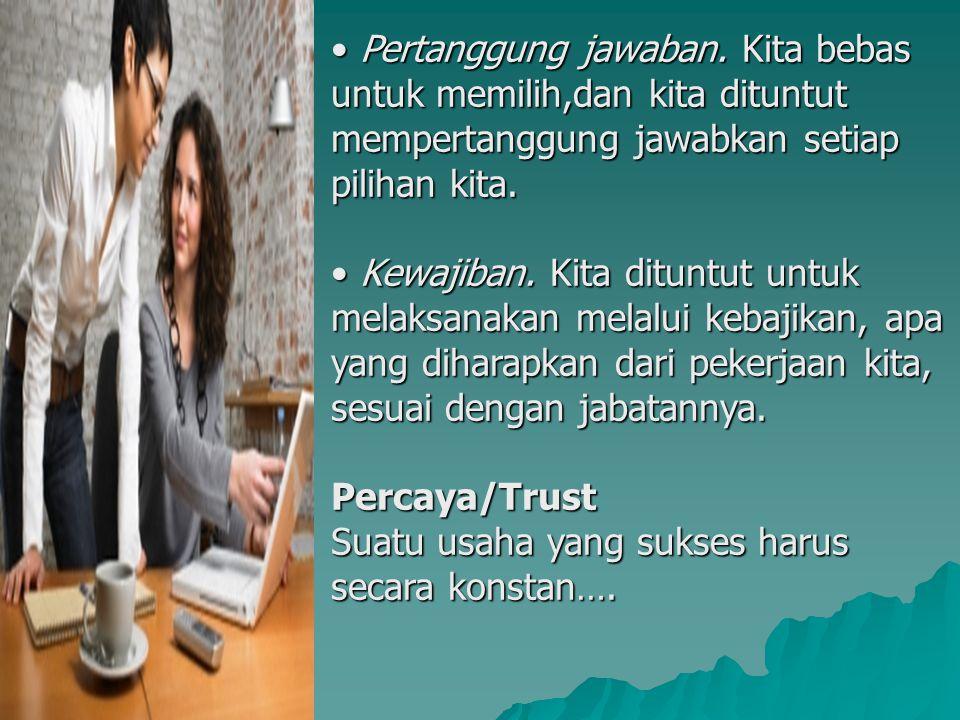 Memelihara hubungan dengan sesama rekan kerja, pelanggan, supplier dan pemilik perusahaan.