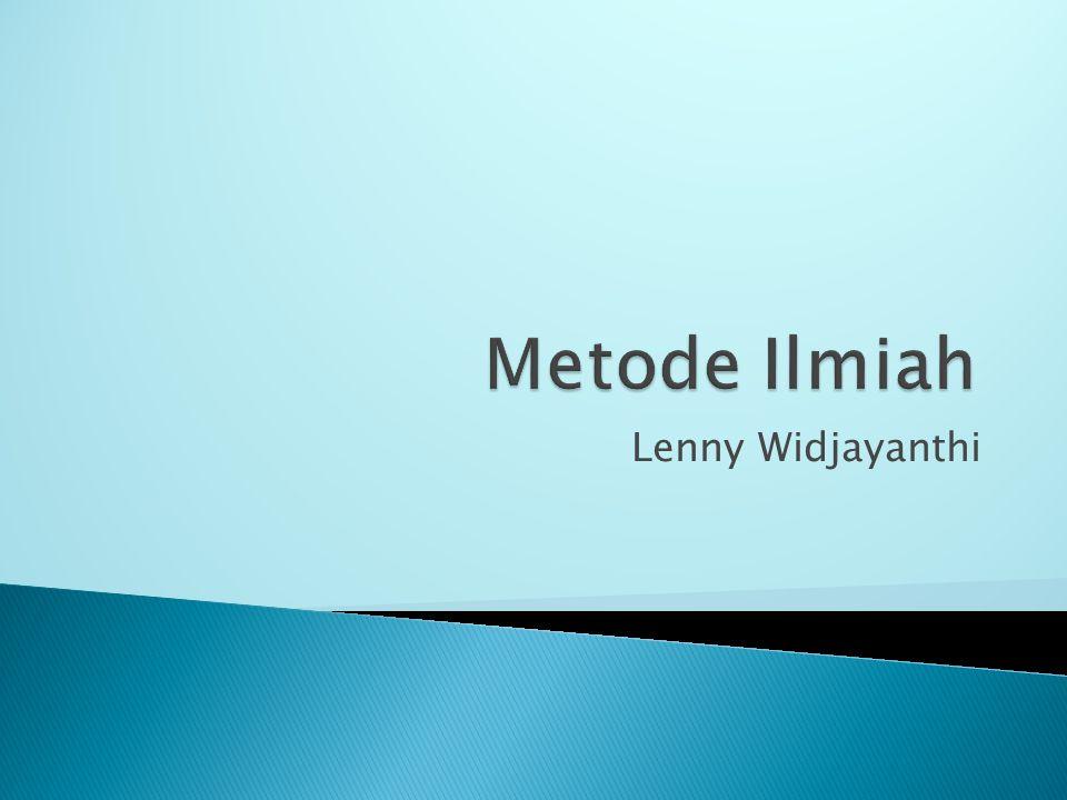Metode Ilmiah menjadi kerangka dasar dari kegiatan penelitian, dimana didalam penelitian akan berisi penerapan metode ilmiah