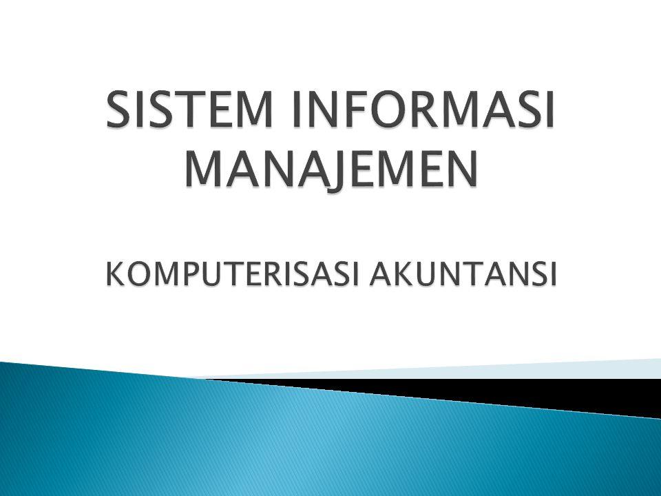 Suatu sistem di dalam organisasi yang mempertemukan fungsi-fungsi secara formal, untuk melakukan aktivitas- aktivitas:  Pengolahan data transaksi operasional  Menghasilkan Informasi untuk kepentingan internal organisasi dan external organisasi
