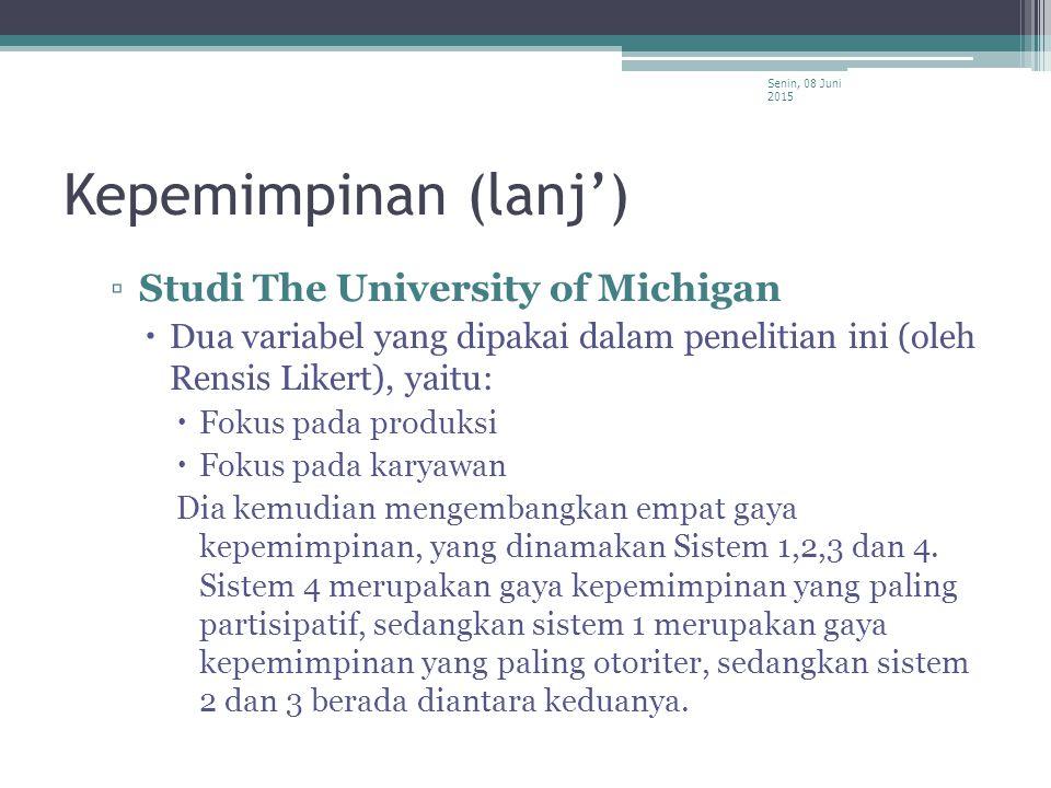 Kepemimpinan (lanj') ▫Studi The University of Michigan  Dua variabel yang dipakai dalam penelitian ini (oleh Rensis Likert), yaitu:  Fokus pada prod