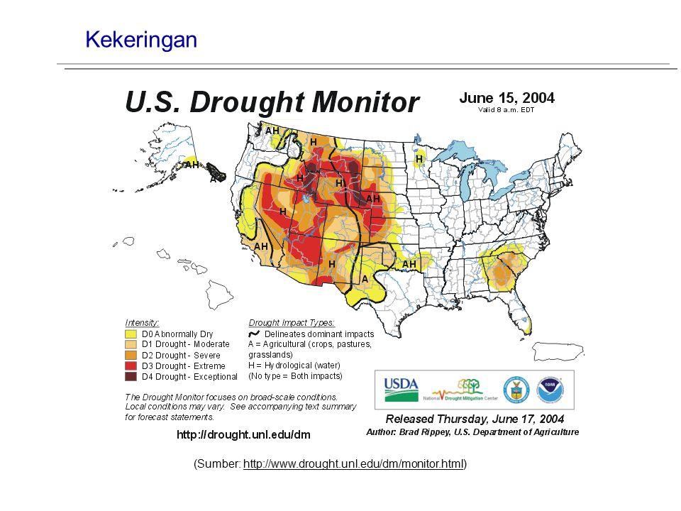 Kekeringan (Sumber: http://www.drought.unl.edu/dm/monitor.html)http://www.drought.unl.edu/dm/monitor.html