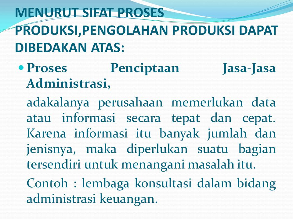 Proses Penciptaan Jasa-Jasa Administrasi, adakalanya perusahaan memerlukan data atau informasi secara tepat dan cepat. Karena informasi itu banyak jum