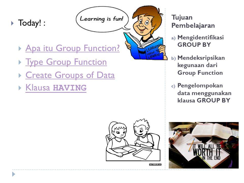 Groups of Data : Penggunaan  Ketika menggunakan klausa GROUP BY, pastikan bahwa semua kolom pada daftar SELECT yang bukan group functions disertakan pada klausa GROUP BY.