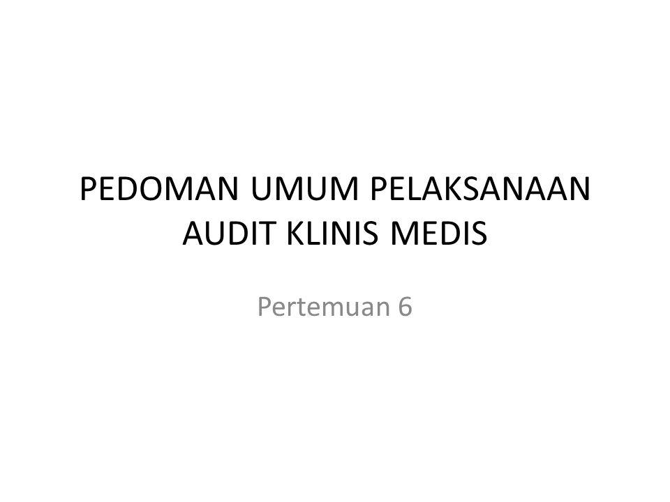 PENDAHULUAN Dalam upaya memberikan pelayanan prima kepada pasien maka pihak rumah sakit harus terus menjaga kualitas kerjanya Untuk menjaga kualitas tersebut cara terbaik adalah dengan melaksanakan audit medis secara berkala.