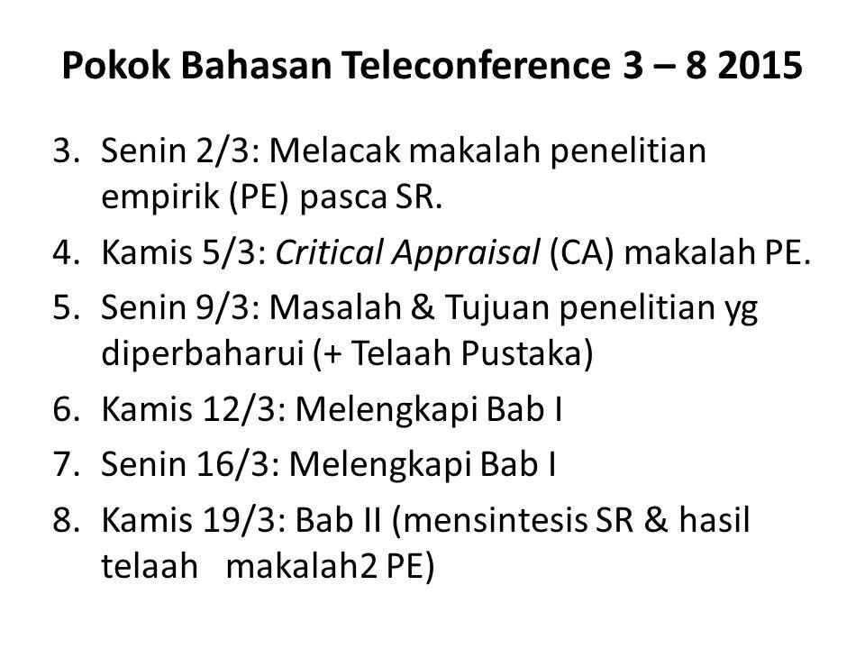 Pokok Bahasan Teleconference 3 – 8 2015 3.Senin 2/3: Melacak makalah penelitian empirik (PE) pasca SR.