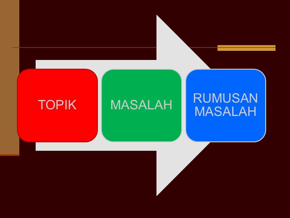 TOPIKMASALAH RUMUSAN MASALAH