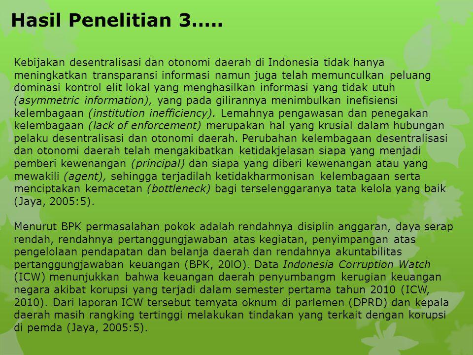 Kebijakan desentralisasi dan otonomi daerah di Indonesia tidak hanya meningkatkan transparansi informasi namun juga telah memunculkan peluang dominasi