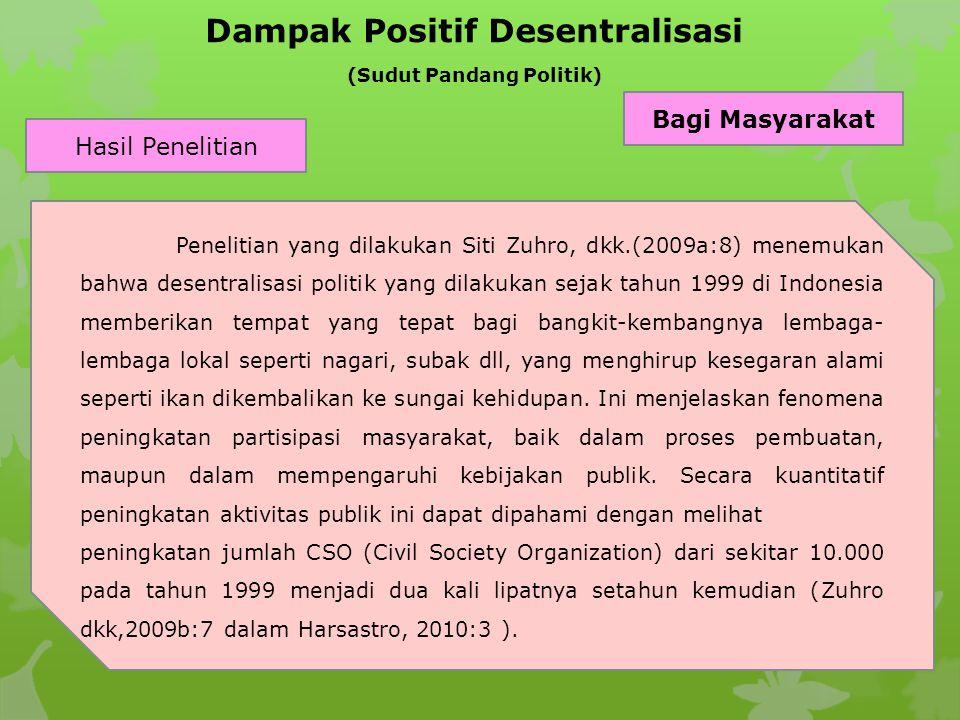 Dampak Positif Desentralisasi (Sudut Pandang Politik) Bagi Masyarakat Hasil Penelitian Penelitian yang dilakukan Siti Zuhro, dkk.(2009a:8) menemukan b