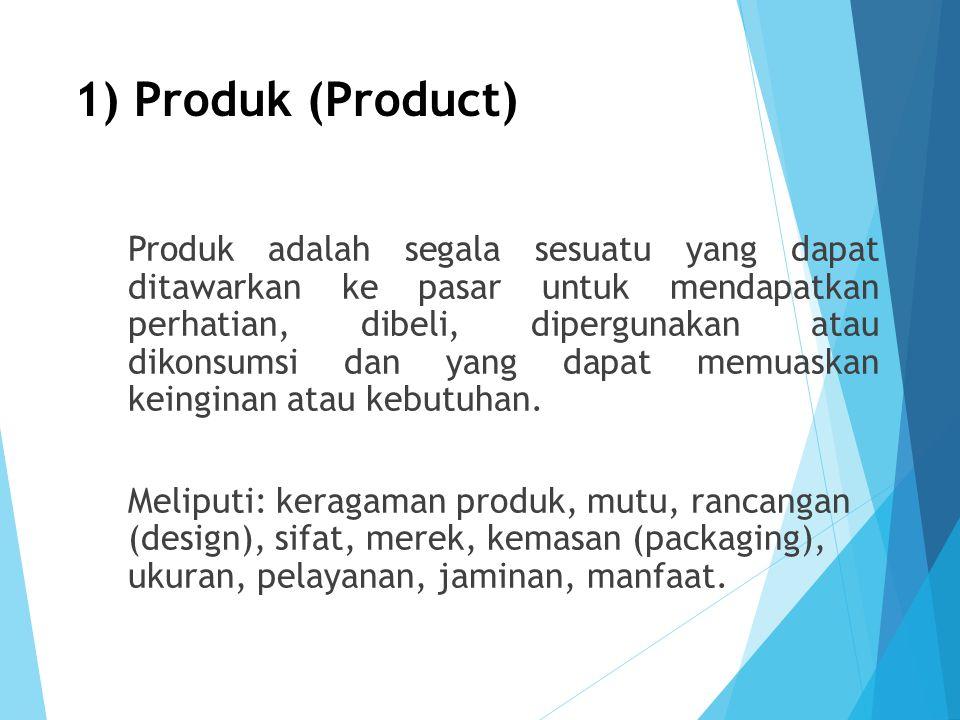 1) Produk (Product) Produk adalah segala sesuatu yang dapat ditawarkan ke pasar untuk mendapatkan perhatian, dibeli, dipergunakan atau dikonsumsi dan