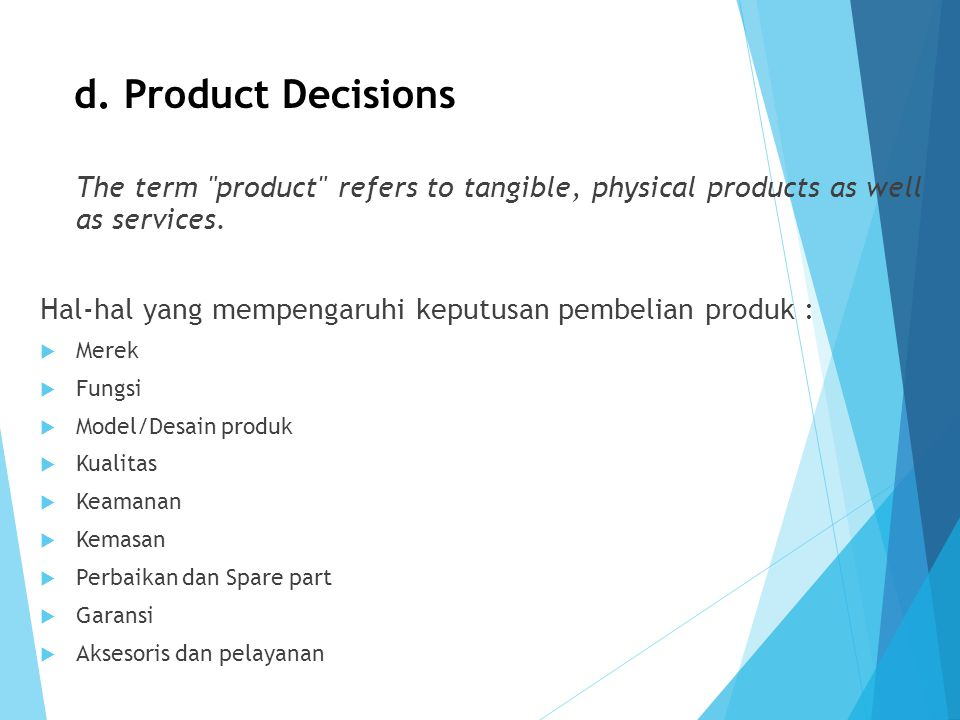 d. Product Decisions The term