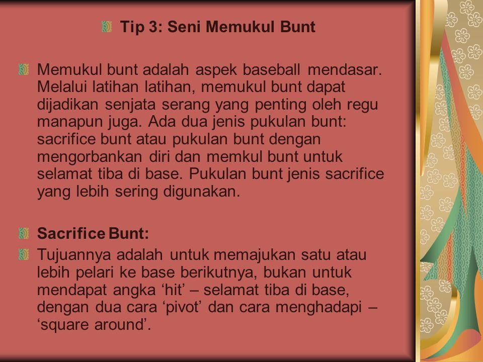 Tip 3: Seni Memukul Bunt Memukul bunt adalah aspek baseball mendasar. Melalui latihan latihan, memukul bunt dapat dijadikan senjata serang yang pentin