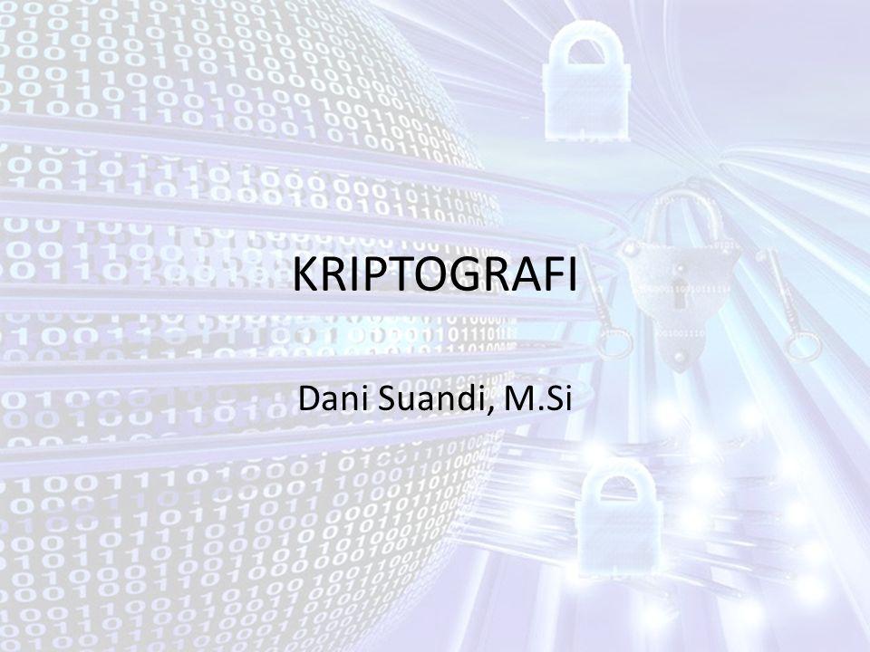 KRIPTOGRAFI Dani Suandi, M.Si