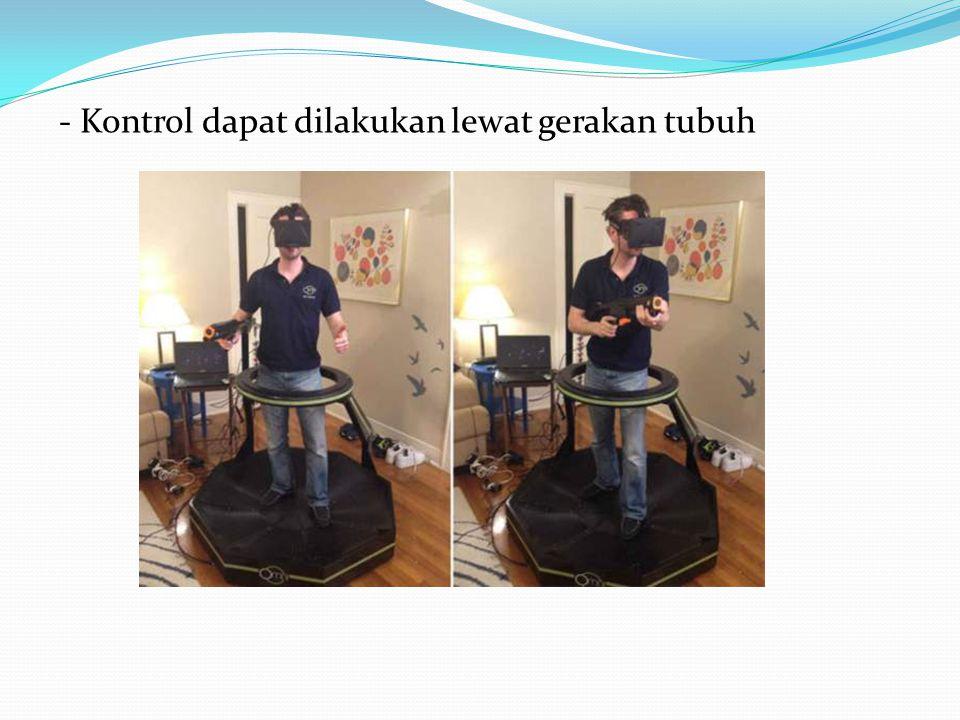 - Kontrol dapat dilakukan lewat gerakan tubuh