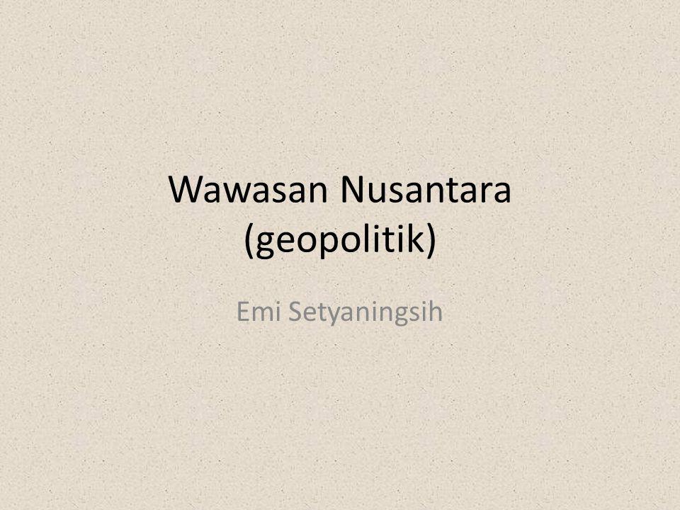 Wawasan Nusantara (geopolitik) Emi Setyaningsih