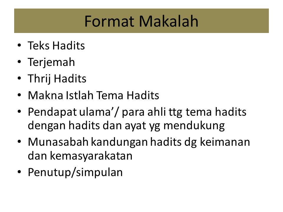 Format Makalah Teks Hadits Terjemah Thrij Hadits Makna Istlah Tema Hadits Pendapat ulama'/ para ahli ttg tema hadits dengan hadits dan ayat yg menduku