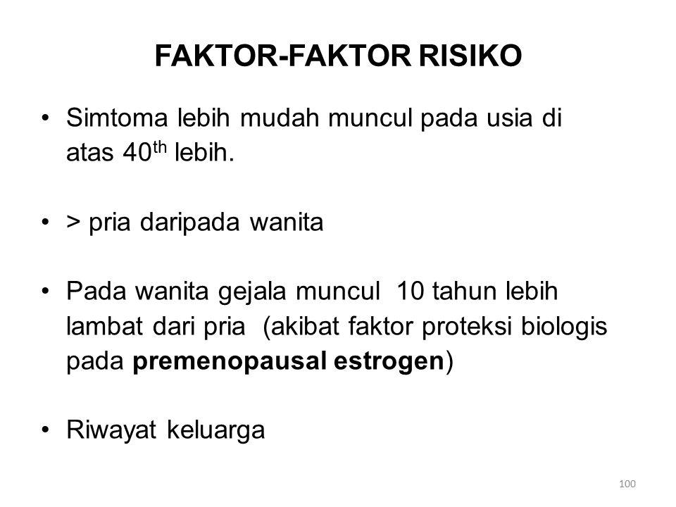 FAKTOR-FAKTOR RISIKO Simtoma lebih mudah muncul pada usia di atas 40 th lebih.
