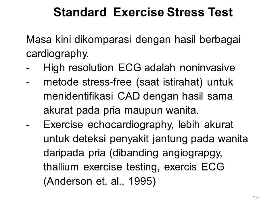 Standard Exercise Stress Test Masa kini dikomparasi dengan hasil berbagai cardiography.