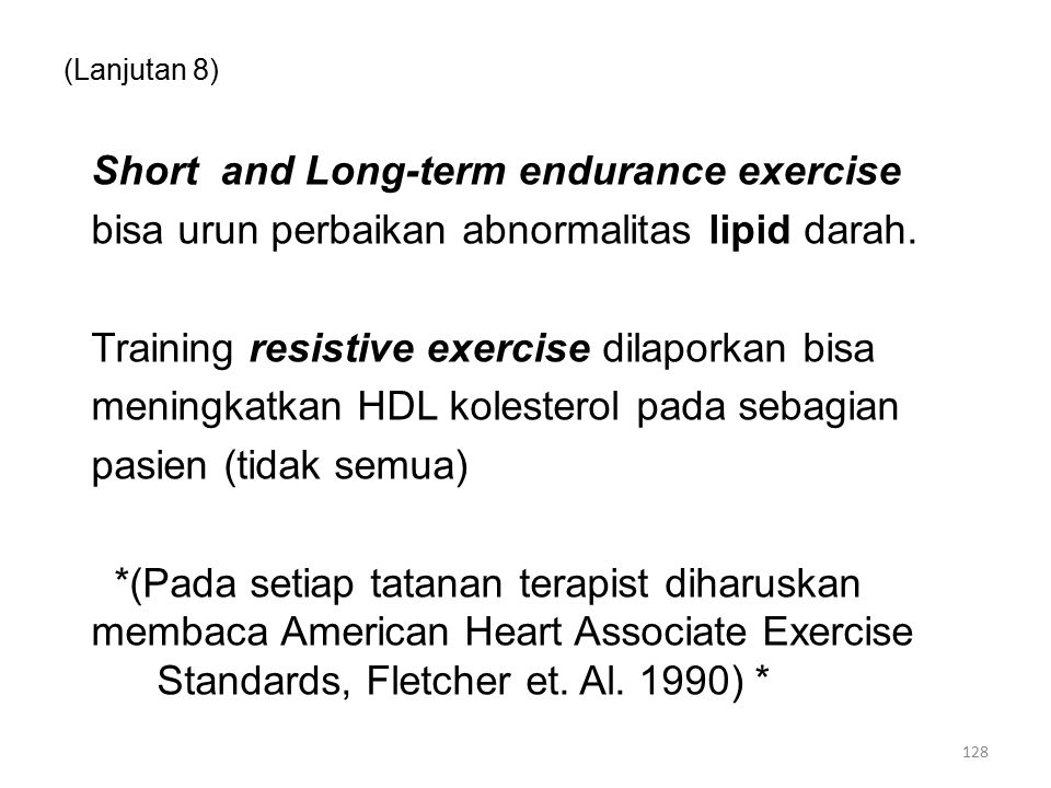 (Lanjutan 8) Short and Long-term endurance exercise bisa urun perbaikan abnormalitas lipid darah.