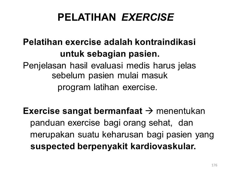 PELATIHAN EXERCISE Pelatihan exercise adalah kontraindikasi untuk sebagian pasien.