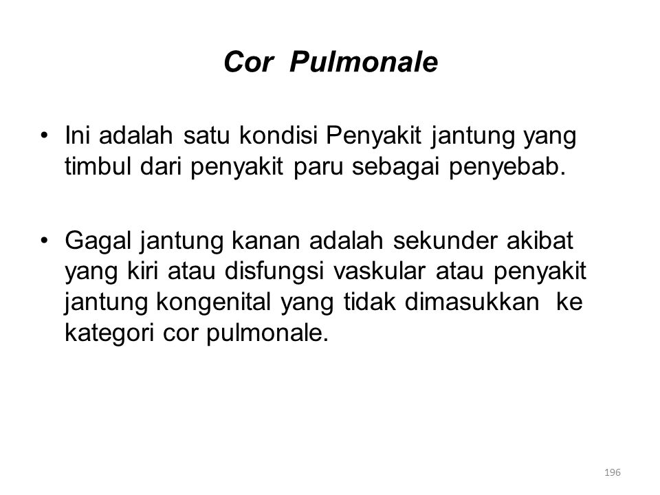 Cor Pulmonale Ini adalah satu kondisi Penyakit jantung yang timbul dari penyakit paru sebagai penyebab.