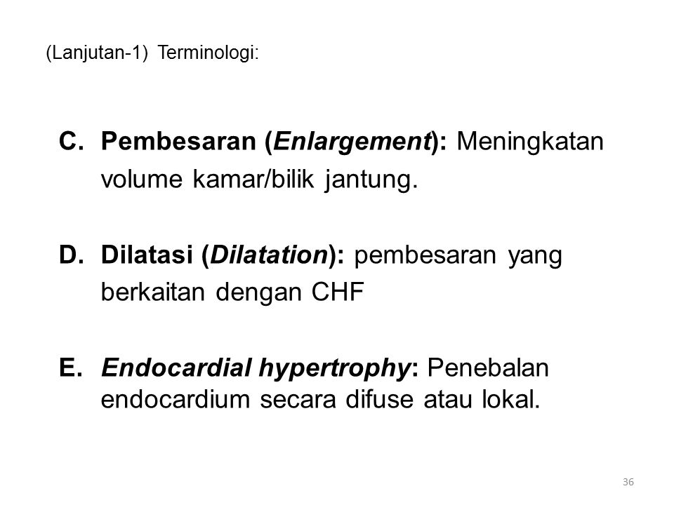 (Lanjutan-1) Terminologi: C.Pembesaran (Enlargement): Meningkatan volume kamar/bilik jantung.