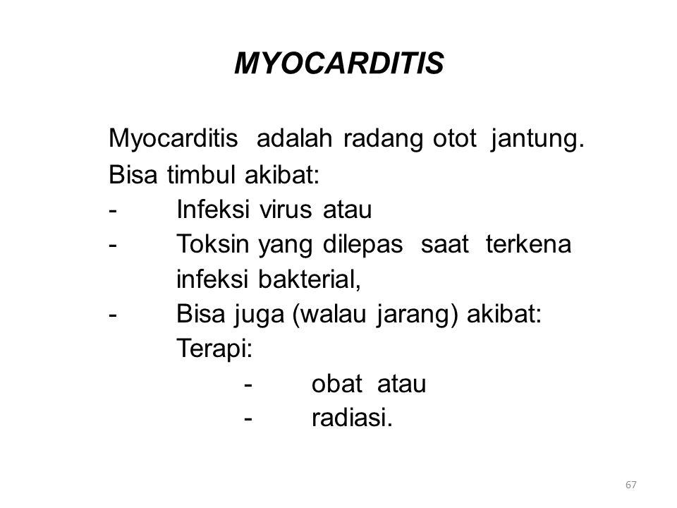 MYOCARDITIS Myocarditis adalah radang otot jantung.