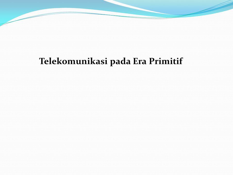 Telekomunikasi pada Era Primitif
