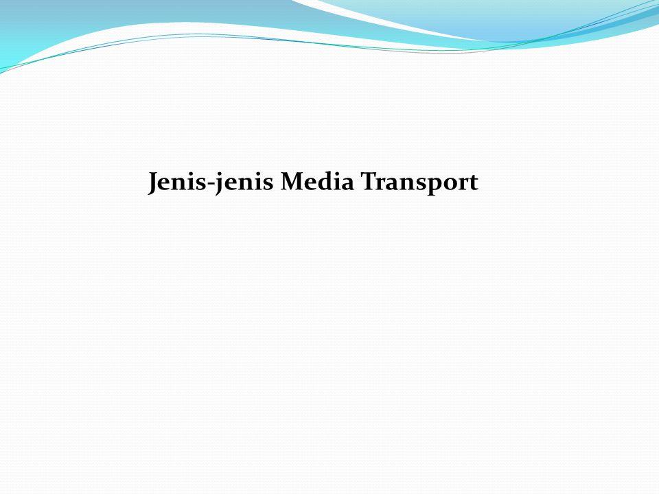 Jenis-jenis Media Transport