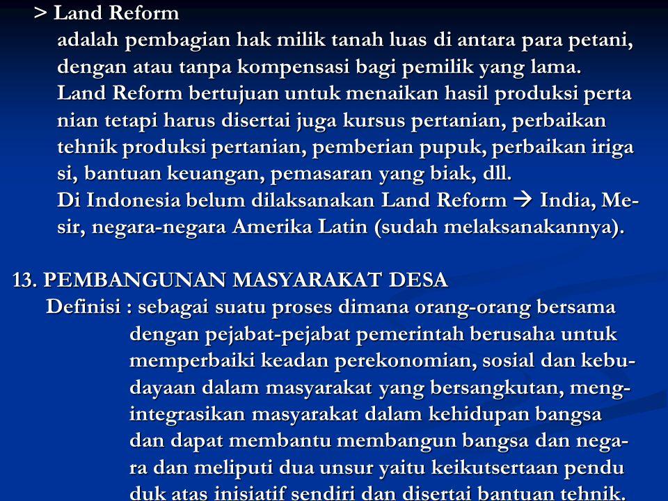 > Land Reform > Land Reform adalah pembagian hak milik tanah luas di antara para petani, adalah pembagian hak milik tanah luas di antara para petani, dengan atau tanpa kompensasi bagi pemilik yang lama.