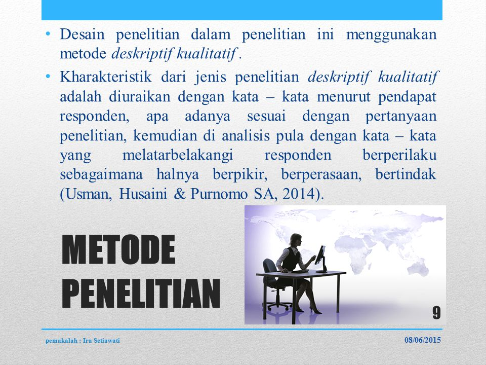 METODE PENELITIAN Desain penelitian dalam penelitian ini menggunakan metode deskriptif kualitatif.