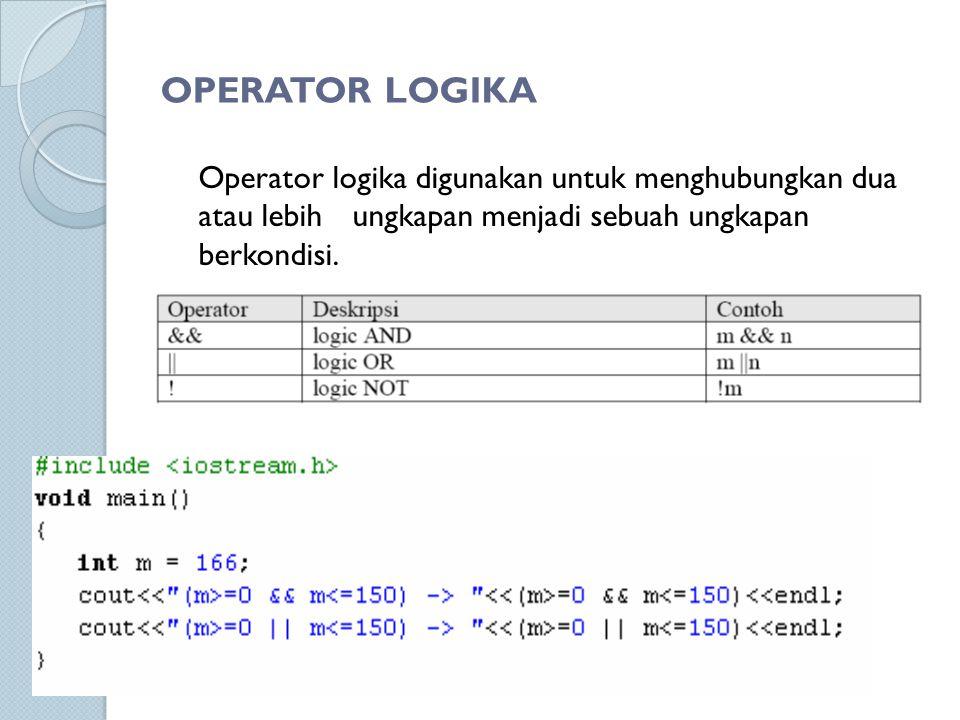 OPERATOR LOGIKA Operator logika digunakan untuk menghubungkan dua atau lebihungkapan menjadi sebuah ungkapan berkondisi.